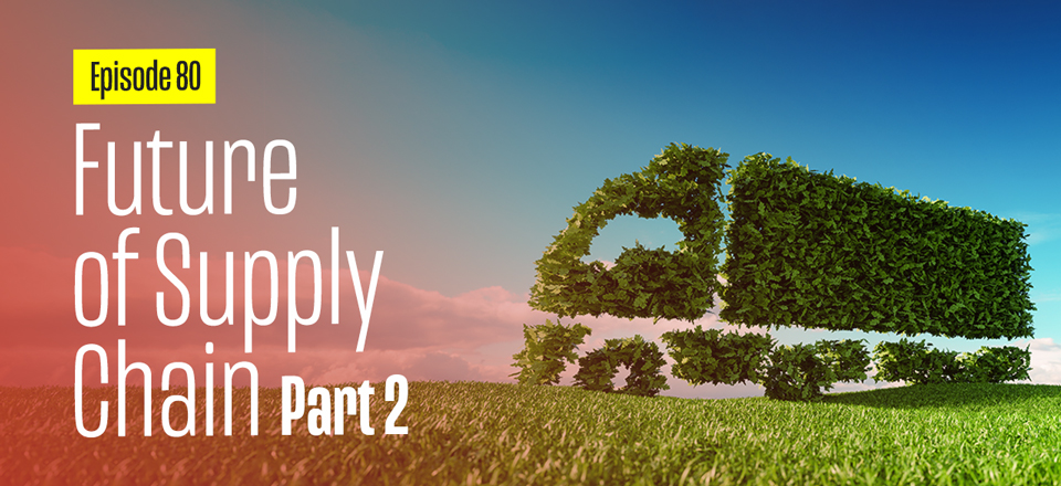 The Supply Chain Future: Interview with Sheri Hinish (Part 2)