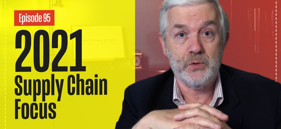 2021 Supply Chain Focus & Beyond